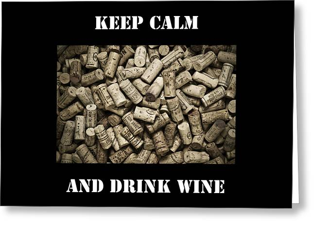 T Shirts Drawings Greeting Cards - Keep Calm And Drink Wine Greeting Card by Frank Tschakert