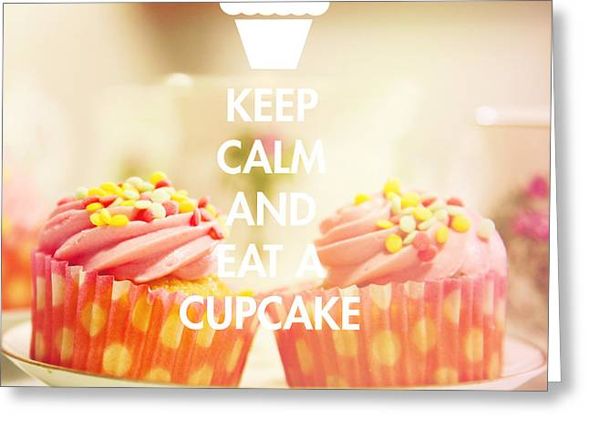 Frosting Digital Greeting Cards - Keep calm and eat a cupcake Greeting Card by Sandra Rugina