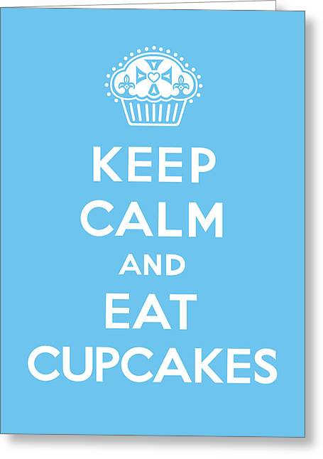 Bakery Poster Greeting Cards - Keep Calm and Eat Cupcakes - blue Greeting Card by Andi Bird