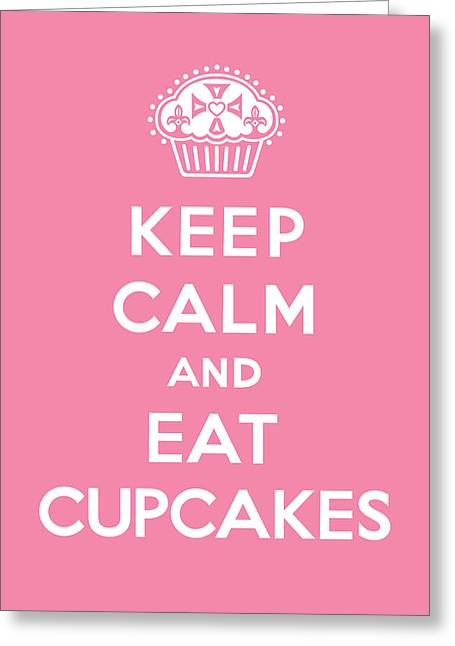 Keep Calm And Eat Cupcakes - Pink Greeting Card by Andi Bird