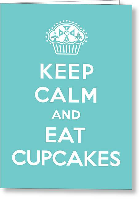 Keep Calm And Eat Cupcakes - Turquoise  Greeting Card by Andi Bird