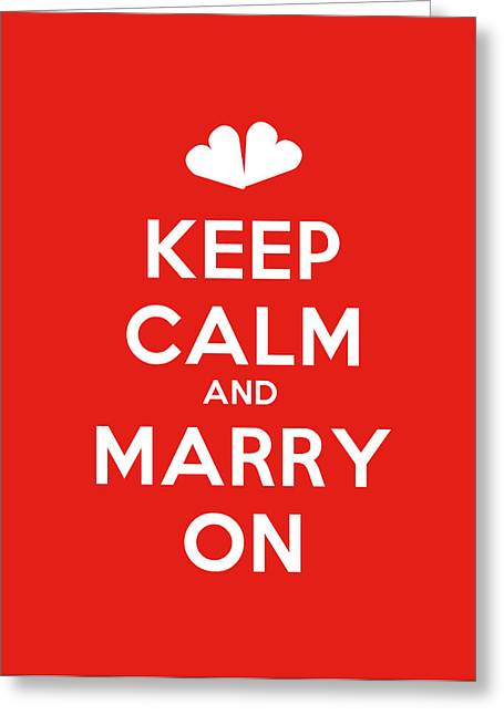 Motivational Poster Greeting Cards - Keep Calm And Marry On Motivational Poster Greeting Card by Celestial Images