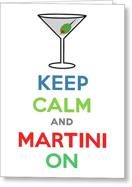 Keep Calm And Carry On Greeting Cards - Keep Calm and Martini On Greeting Card by Andi Bird
