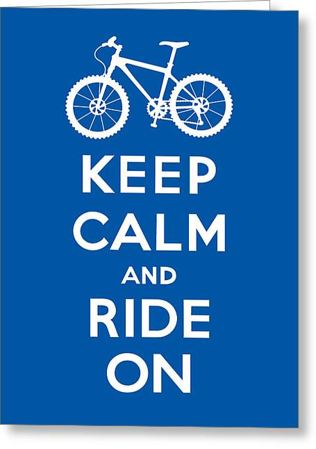 Keep Calm And Ride On - Mountain Bike - Blue Greeting Card by Andi Bird