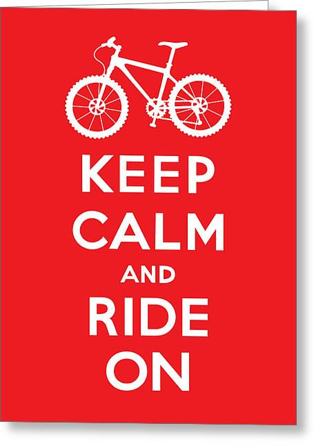 Keep Calm And Carry On Greeting Cards - Keep Calm and Ride On - Mountain Bike - red Greeting Card by Andi Bird