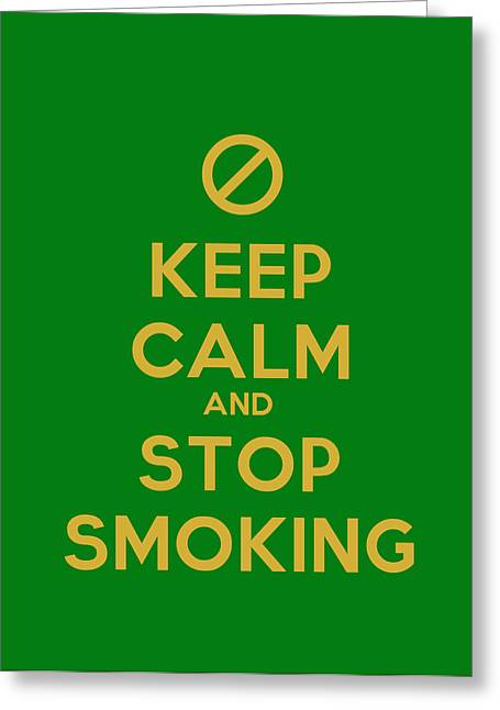 Motivational Poster Greeting Cards - Keep Calm And Stop Smoking Motivational Poster Greeting Card by Celestial Images
