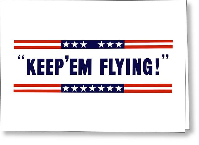 Vintage Greeting Cards - Keep Em Flying Greeting Card by War Is Hell Store