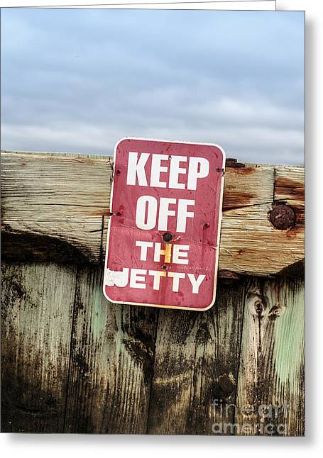 Saybrook Greeting Cards - Keep off the jetty sign Greeting Card by Edward Fielding