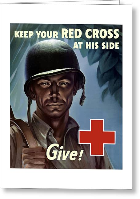 Red Cross Greeting Cards - Keep Your Red Cross At His Side Greeting Card by War Is Hell Store