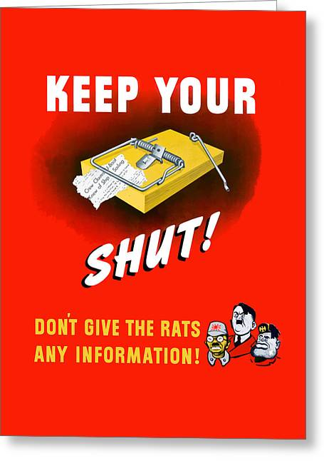 Political Mixed Media Greeting Cards - Keep Your Trap Shut -- WW2 Propaganda Greeting Card by War Is Hell Store