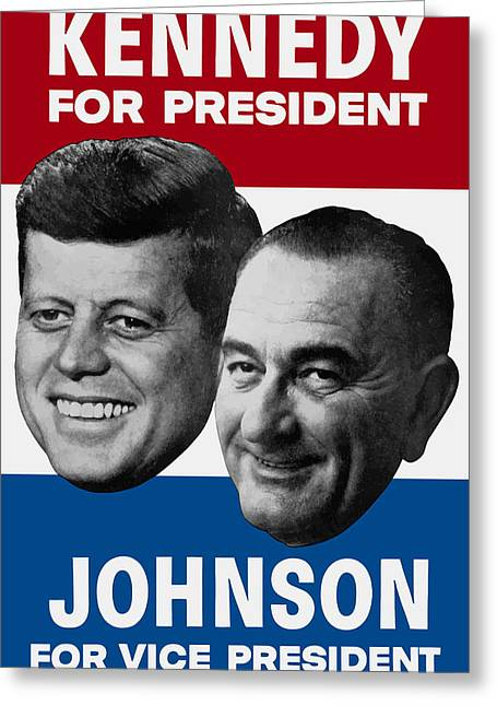 Johnson Mixed Media Greeting Cards - Kennedy And Johnson 1960 Election Poster Greeting Card by War Is Hell Store