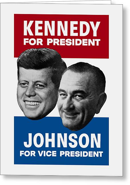 Kennedy And Johnson 1960 Election Poster Greeting Card by War Is Hell Store