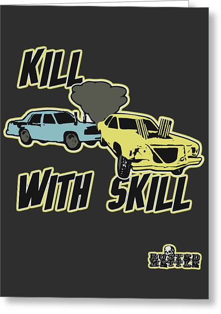 Kill With Skill Greeting Card by George Randolph Miller