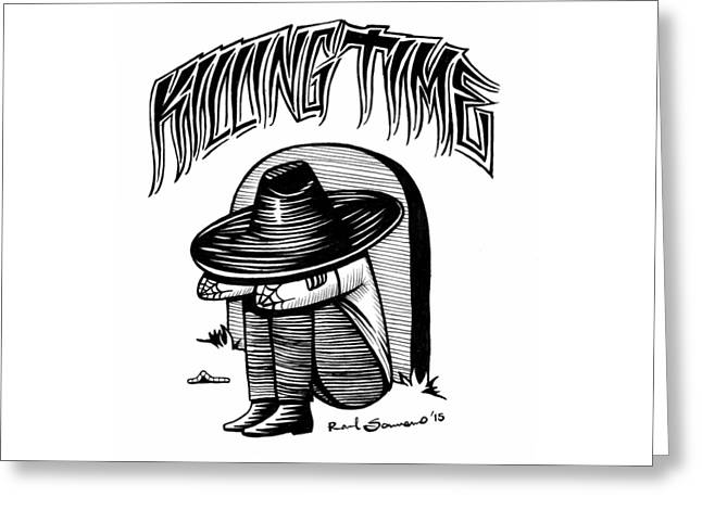 Killing Time Greeting Card by Raul Samano