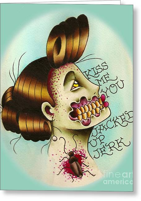 Tattoo Flash Paintings Greeting Cards - Kiss Me You Jacked Up Jerk Greeting Card by Lauren B