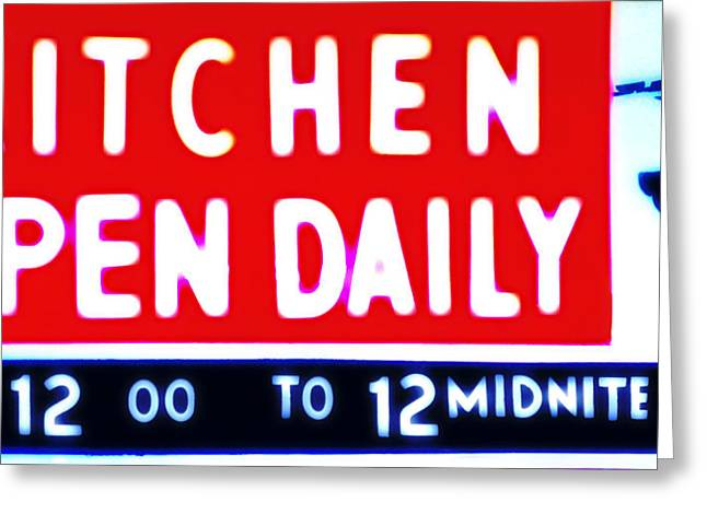 Waitress Greeting Cards - Kitchen Open Daily Greeting Card by Bill Cannon
