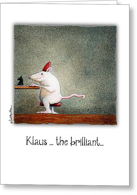 Klaus ... The Brilliant ... Greeting Card by Will Bullas