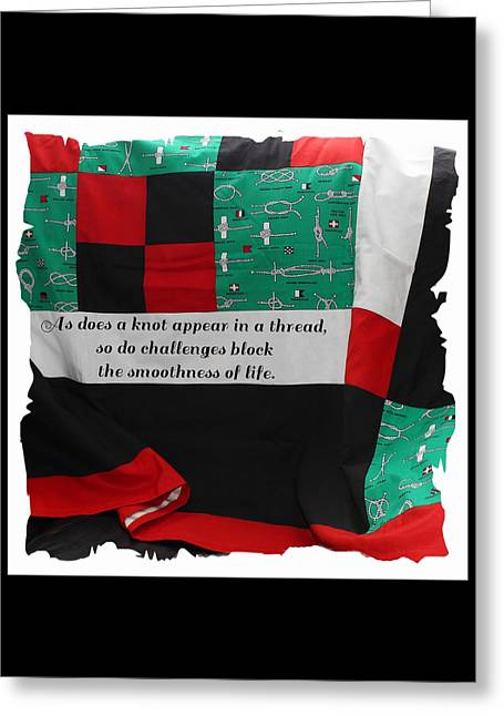 Knots On A Quilt With Quote Greeting Card by Barbara Griffin