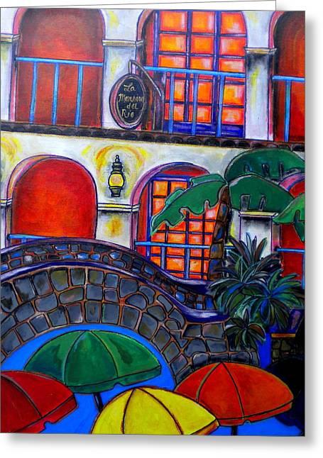 Riverwalk Greeting Cards - La Mansion Del Rio Greeting Card by Patti Schermerhorn
