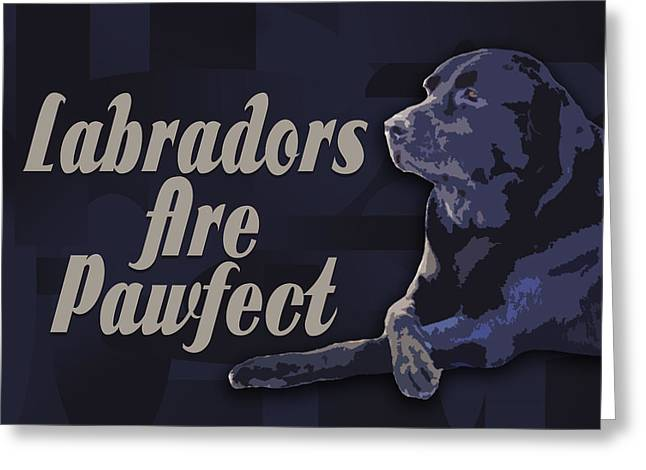Doggies Greeting Cards - Labradors Are Pawfect Greeting Card by Totto Ponce