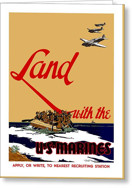Recruiting Greeting Cards - Land With The US Marines Greeting Card by War Is Hell Store