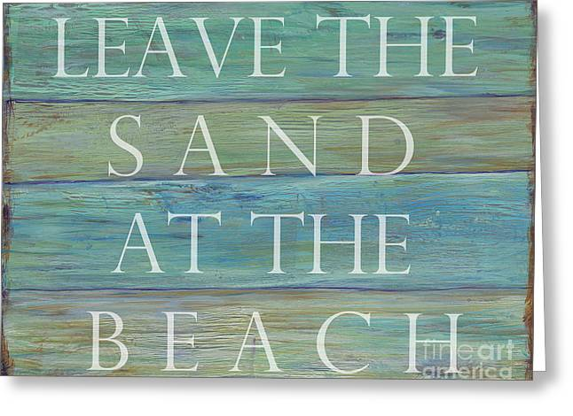Leave The Sand At The Beach Greeting Card by Danielle Perry