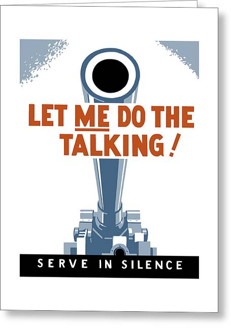 Patriotic Art Greeting Cards - Let Me Do The Talking Greeting Card by War Is Hell Store