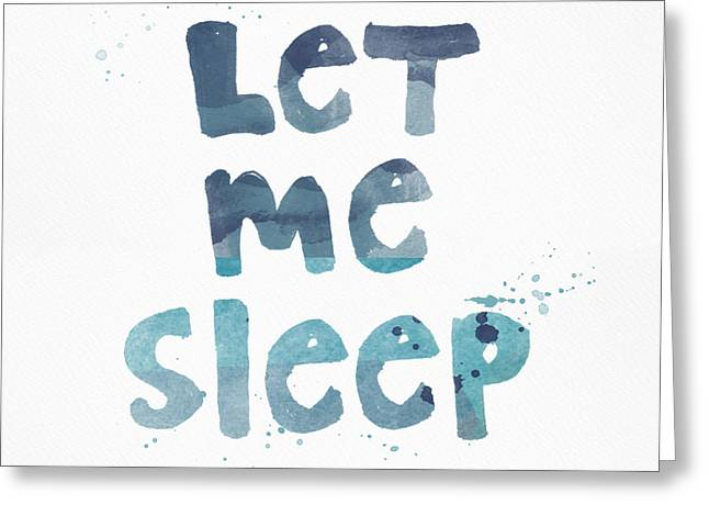 Calligraphy Print Mixed Media Greeting Cards - Let Me Sleep  Greeting Card by Linda Woods