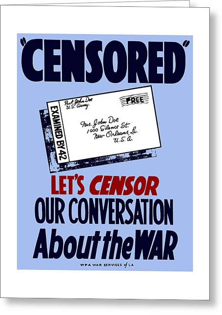Second Greeting Cards - Lets Censor Our Conversation About The War Greeting Card by War Is Hell Store