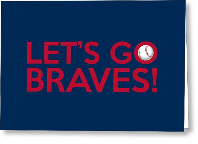 Baseball Bat Greeting Cards - Lets Go Braves Greeting Card by Florian Rodarte