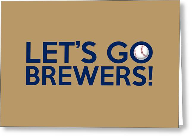 Baseball Bat Greeting Cards - Lets Go Brewers Greeting Card by Florian Rodarte