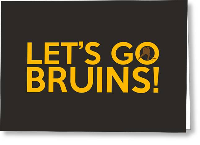 Boston Sports Greeting Cards - Lets Go Bruins Greeting Card by Florian Rodarte