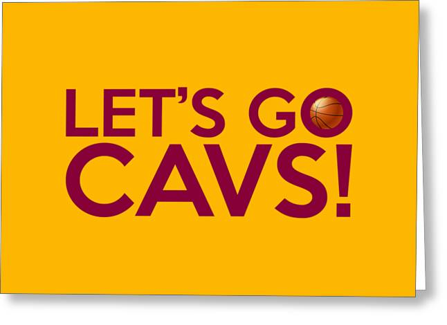 Cleveland Sports Greeting Cards - Lets Go Cavs Greeting Card by Florian Rodarte