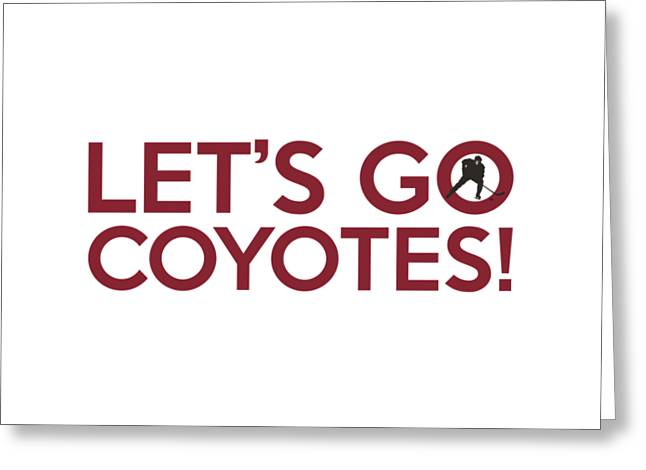 Phoenix Posters Greeting Cards - Lets Go Coyotes Greeting Card by Florian Rodarte