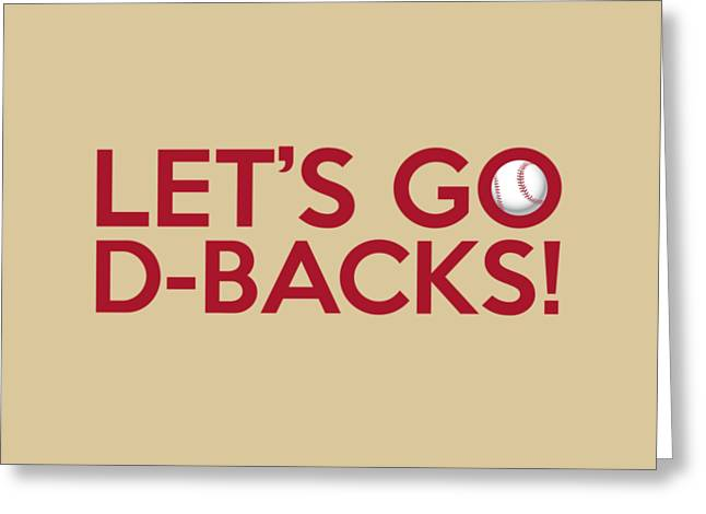 Baseball Bat Greeting Cards - Lets Go D-backs Greeting Card by Florian Rodarte