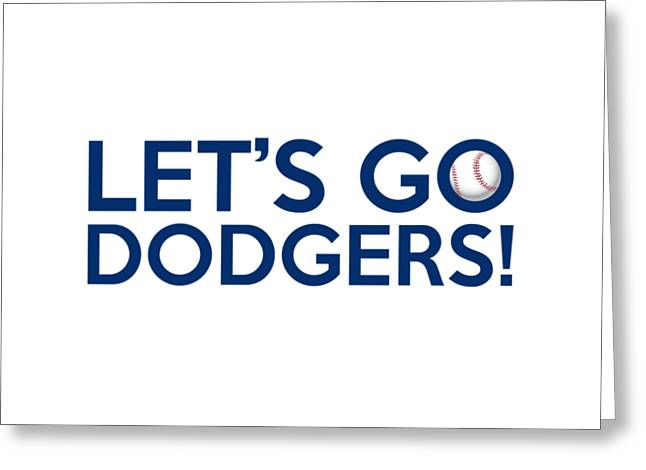 Baseball Bat Greeting Cards - Lets Go Dodgers Greeting Card by Florian Rodarte