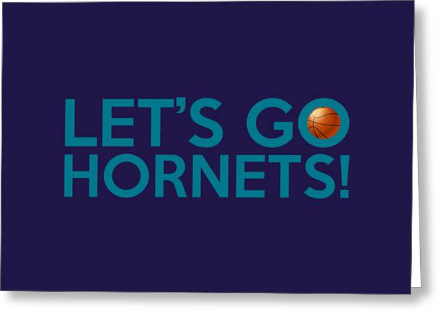 Charlotte Greeting Cards - Lets Go Hornets Greeting Card by Florian Rodarte
