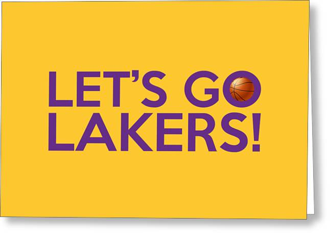 Lakers Greeting Cards - Lets Go Lakers Greeting Card by Florian Rodarte