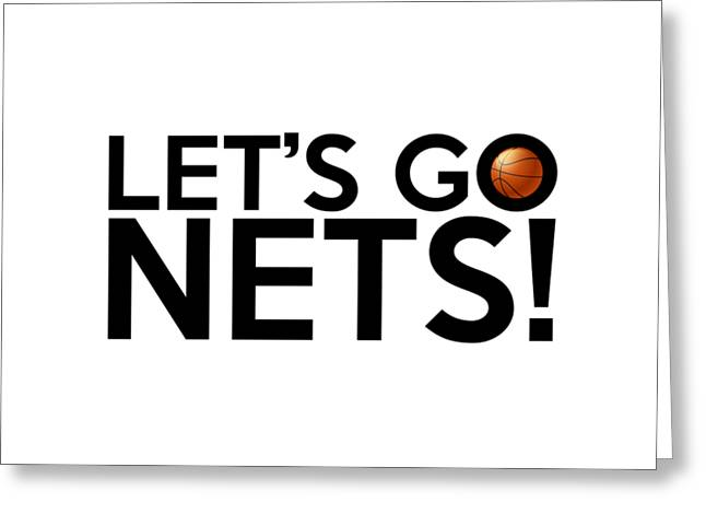 Basketball Greeting Cards - Lets Go Nets Greeting Card by Florian Rodarte