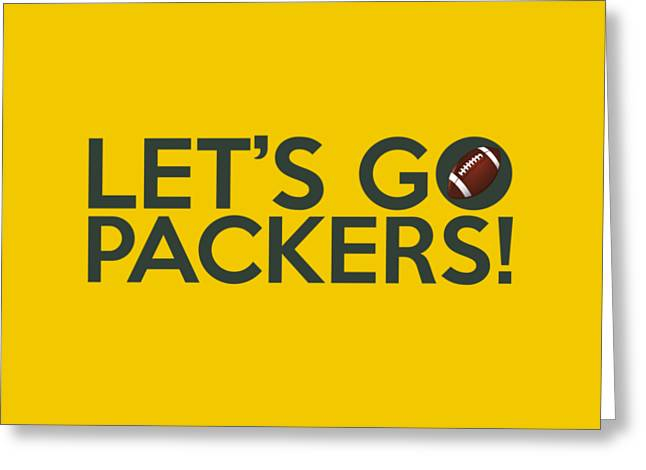 Greenbay Greeting Cards - Lets Go Packers Greeting Card by Florian Rodarte