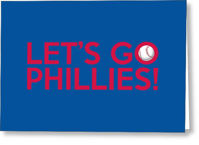 Phillies Posters Greeting Cards - Lets Go Phillies Greeting Card by Florian Rodarte