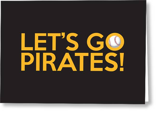 Baseball Bat Greeting Cards - Lets Go Pirates Greeting Card by Florian Rodarte