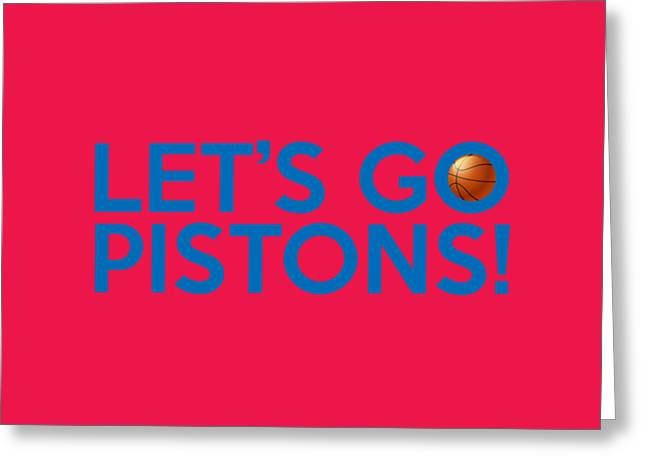 Let's Go Pistons Greeting Card by Florian Rodarte