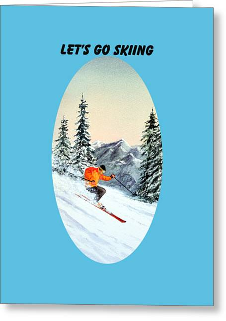 Freestyle Skiing Greeting Cards - Lets Go Skiing  Greeting Card by Bill Holkham