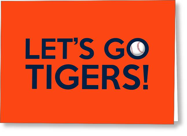 Detroit Tigers Digital Art Greeting Cards - Lets Go Tigers Greeting Card by Florian Rodarte