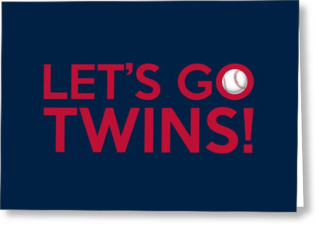 Twins Baseball Greeting Cards - Lets Go Twins Greeting Card by Florian Rodarte