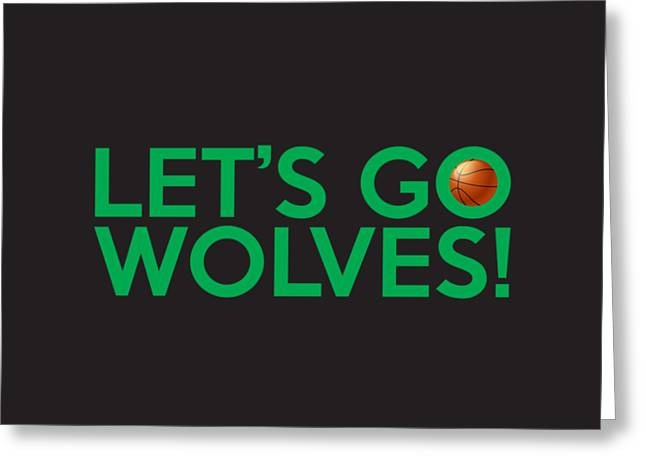 Minnesota Timberwolves Digital Greeting Cards - Lets Go Wolves Greeting Card by Florian Rodarte