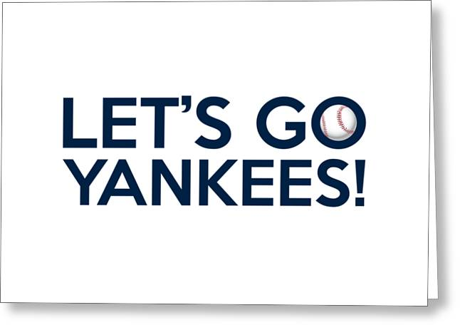 Baseball Bat Greeting Cards - Lets Go Yankees Greeting Card by Florian Rodarte