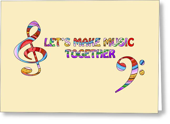 With Text Greeting Cards - Lets Make Music Together - Cream Greeting Card by Gill Billington
