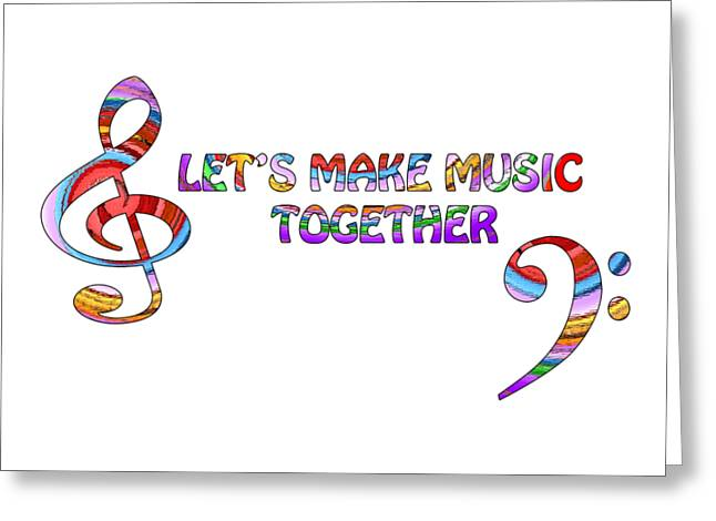 With Text Greeting Cards - Lets Make Music Together - White Greeting Card by Gill Billington